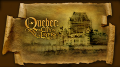 Quebec: A City in Layers